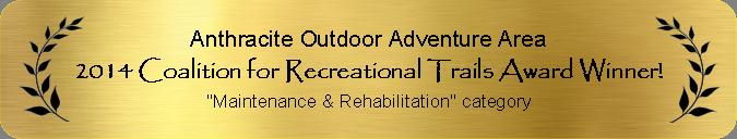 2014 Coalition for Recreational Trails Award Winner for Maintenance & Rehabilitation